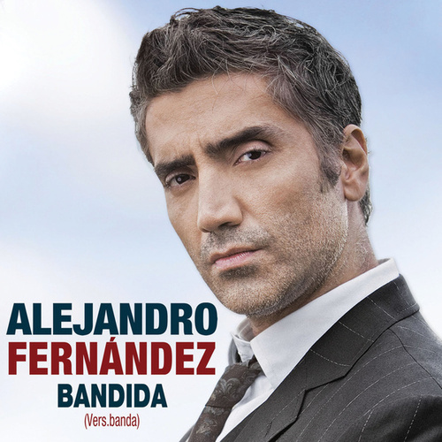 Bandida by Alejandro Fernández