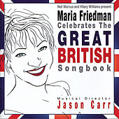 Maria Friedman Celebrates the Great British Songbook by Maria Friedman