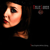 They Oughta Write a Song by Halie Loren