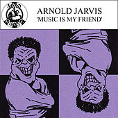 Music Is My Friend - Single by Arnold Jarvis