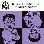 Finger Printz - EP by Kerri Chandler