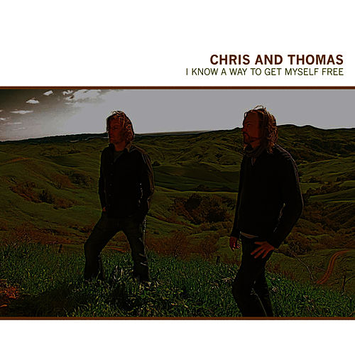 I Know a Way to Get Myself Free by Chris And Thomas