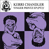 Finger Printz - EP Part 2 by Kerri Chandler