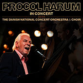 In Concert With The Danish National Concert Orchestra and Choir by Procol Harum