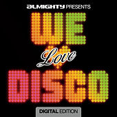 Almighty Presents: We Love Disco by Various Artists