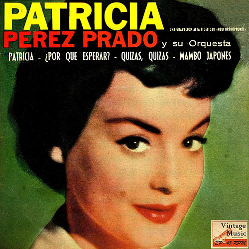 Vintage Dance Orchestras No. 135 - EP: Patricia by Perez Prado