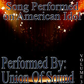 Songs Performed On American Idol Volume 3 by Union Of Sound
