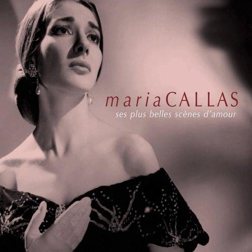 Maria Callas:Ses plus belles scènes d'amour by Various Artists