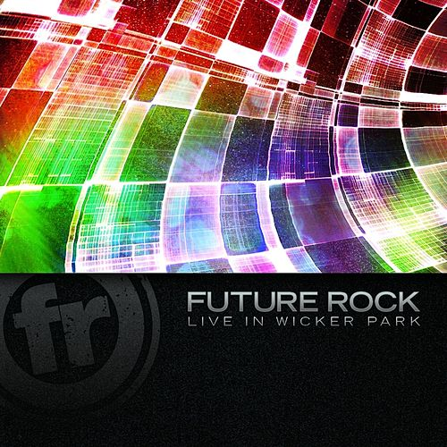 Live From Wicker Park by Future Rock
