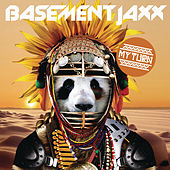 My Turn by Basement Jaxx