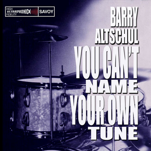 You Can't Name Your Own Tune by Barry Altschul