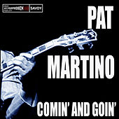 Comin' and Goin' by Pat Martino