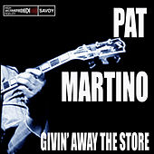 Givin' Away The Store by Pat Martino