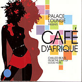 Palace Lounge Presents Cafe D'Afrique by Various Artists