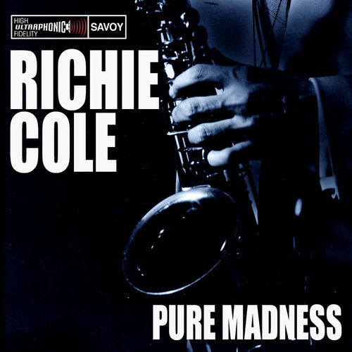 Pure Madness by Richie Cole