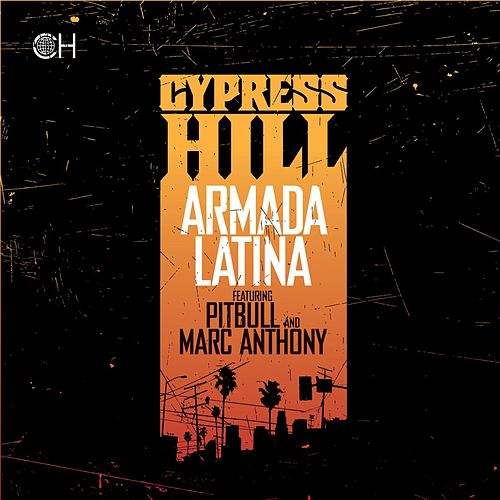 Armada Latina (feat. Pitbull and Marc Anthony) by Cypress Hill