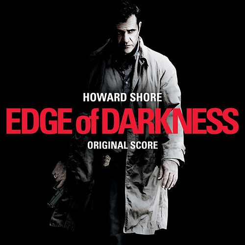 Edge Of Darkness: Original Score by Howard Shore