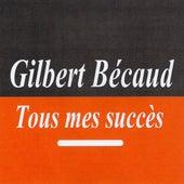 Tous mes succès - Gilbert Bécaud by Gilbert Becaud