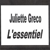 Juliette Gréco - L'essentiel by Juliette Greco