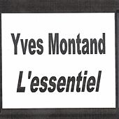 Yves Montand - L'essentiel by Yves Montand