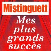 Mes plus grands succès by Mistinguett