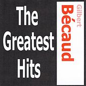 Gilbert Bécaud - The Greatest Hits by Gilbert Becaud