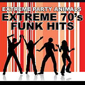 Extreme 70's Funk Hits by Extreme Party Animals