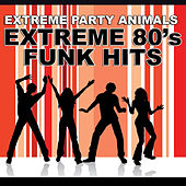 Extreme 80's Funk Hits by Extreme Party Animals