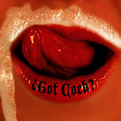 Got Cock? by Revolting Cocks