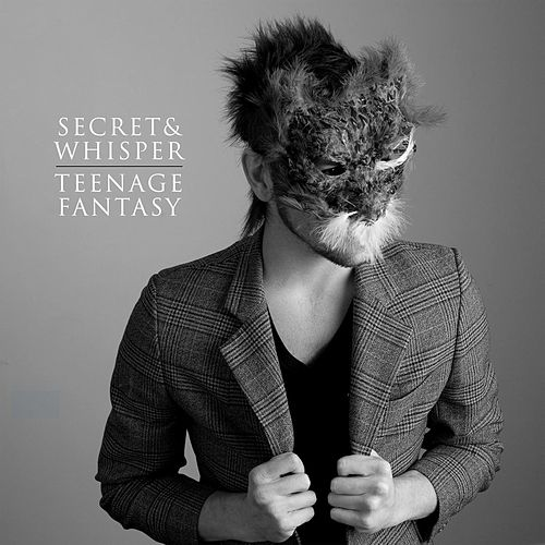 Teenage Fantasy by Secret And Whisper