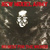 No Rest For The Wicked (plus bonus content) by New Model Army