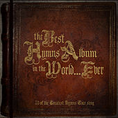Best Hymns Album In The World ... Ever by Best Hymns Album In The World ... Ever Performers