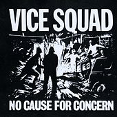 No Cause For Concern by Vice Squad