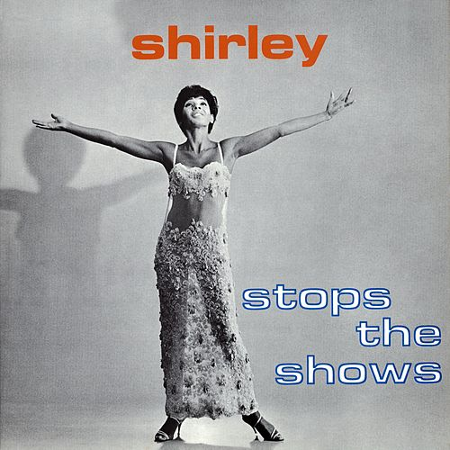 Stops The Shows by Shirley Bassey