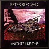 Knights Like This by Peter Blegvad
