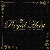 Midnight In The Garden Of Evil by The Royal Heist