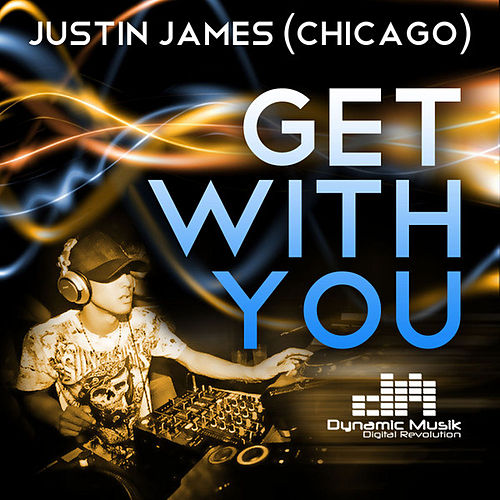 Get With You by Justin James