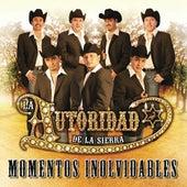 Momentos Inolvidables by La Autoridad De La Sierra
