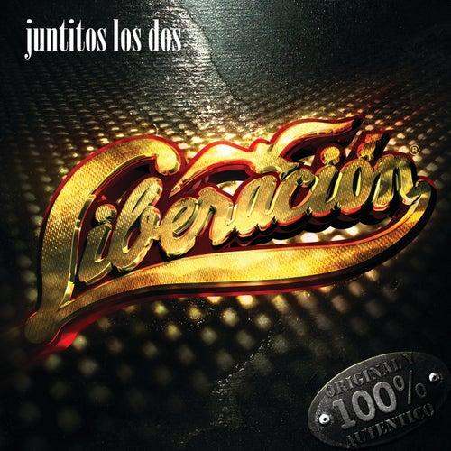 Juntitos Los Dos by Liberación