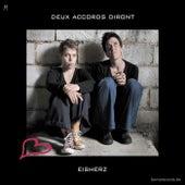 Eisherz by Deux Accords Diront