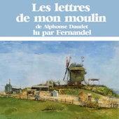 Alphonse Daudet : les lettres de mon moulin by Fernandel