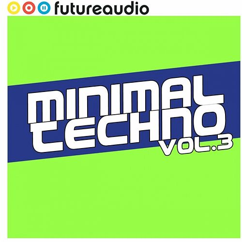 futureaudio presents Minimal Techno Vol. 3 by Various Artists