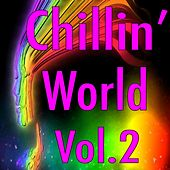Chillin' World, Vol. 2 by Various Artists