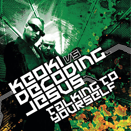Talking To Yourself (Continuous DJ Mix by Keoki and Decoding Jesus) by Keoki