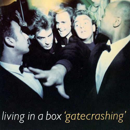 Gatecrashing by Living In A Box