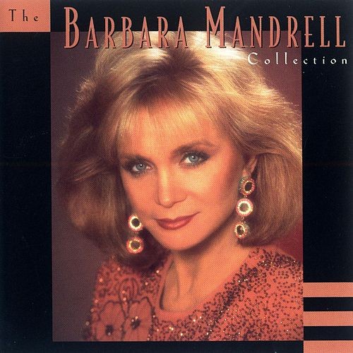 The Barbara Mandrell Collection by Barbara Mandrell