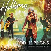 God He Reigns by Hillsong Live