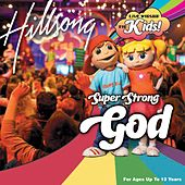 Super Strong God by Hillsong Kids