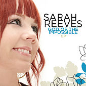 God Of The Impossible - EP by Sarah Reeves
