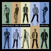 With A Twist [Deluxe] by Straight No Chaser